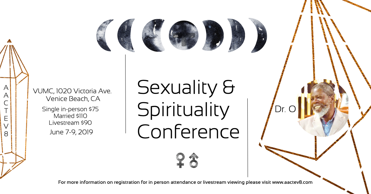 SEXUALITY &amp; SPIRITUALITY CONFERENCE<span>JUNE 7-9, 2019 VENICE,CA </span>