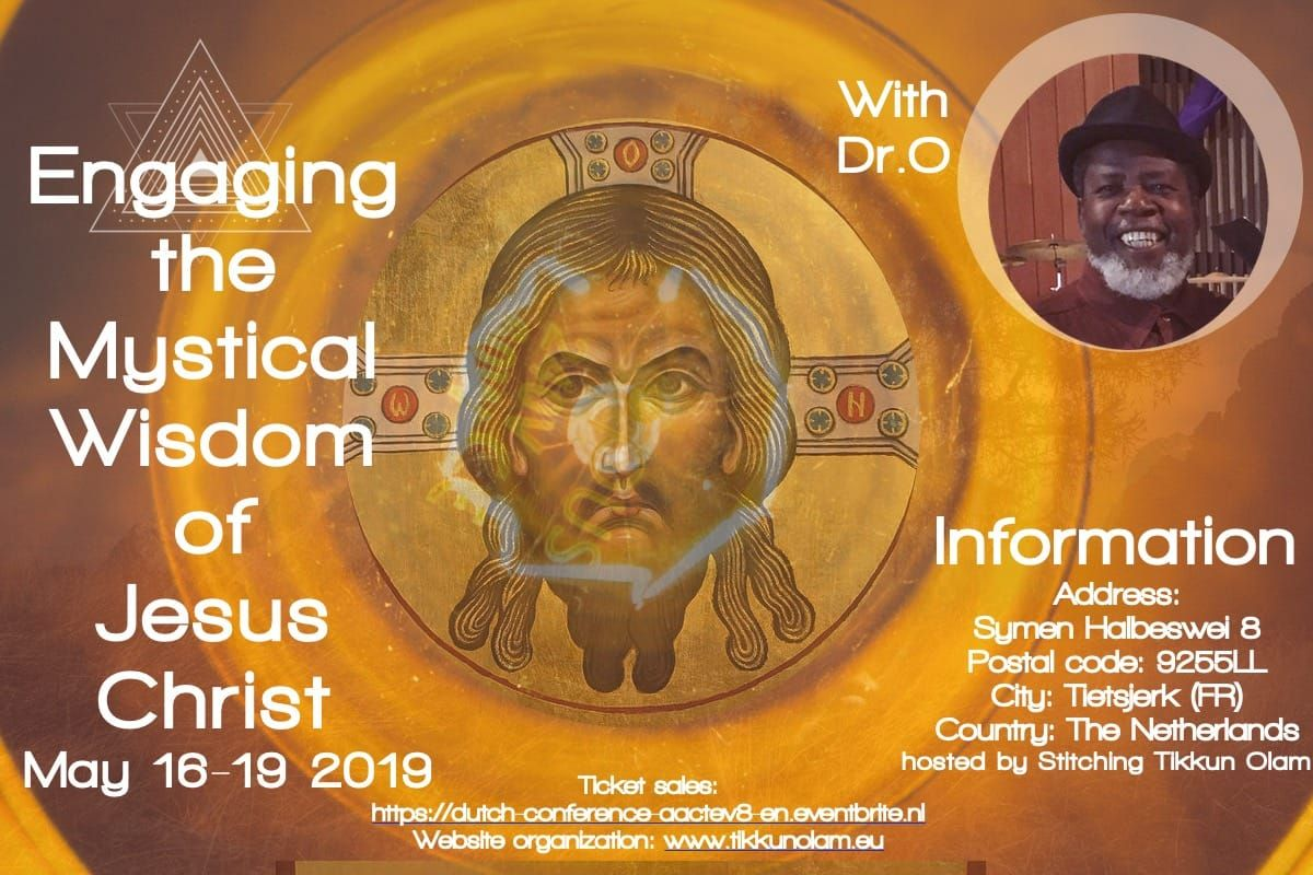 ENGAGING THE MYSTICAL WISDOM OF JESUS CHRIST<span>MAY 16-19 NETHERLANDS</span>