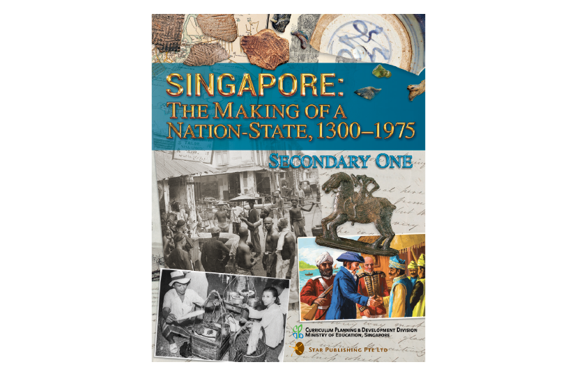Singapore: The Making Of A Nation-State, 1300-1975, Secondary 1<span></span>