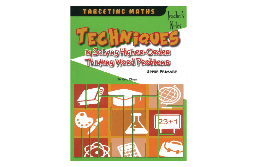 Techniques in Solving Higher Order Thinking Word Problems Teacher's Notes<span></span>