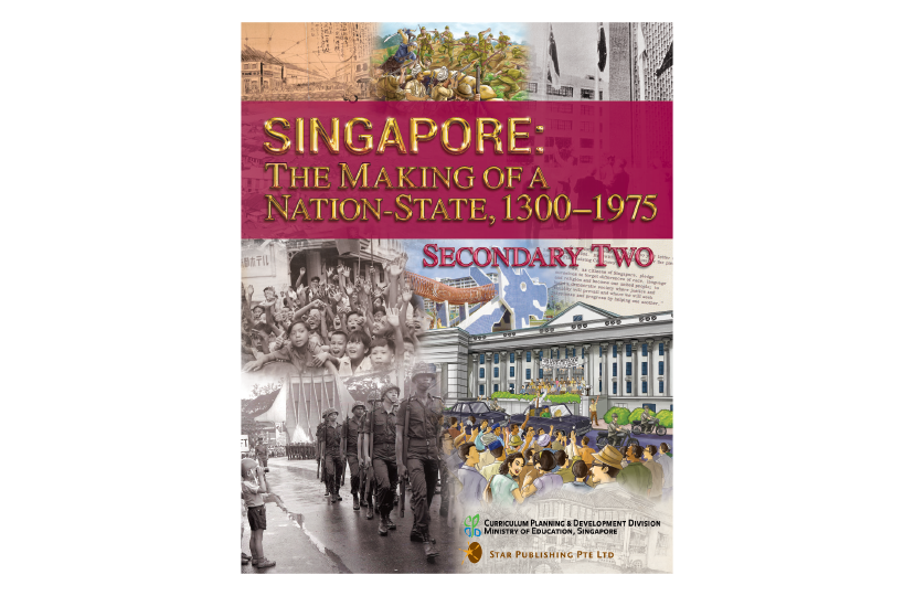Singapore: The Making Of A Nation-State, 1300-1975, Secondary 2<span></span>